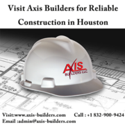 Visit Axis Builders for Reliable Construction in Houston
