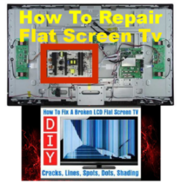 Learn Step By Step How To Repair Flat Screen Tvs